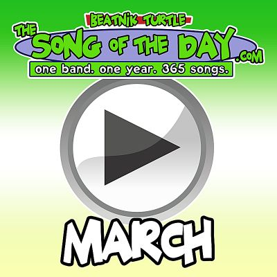 The Song of the Day.com: March