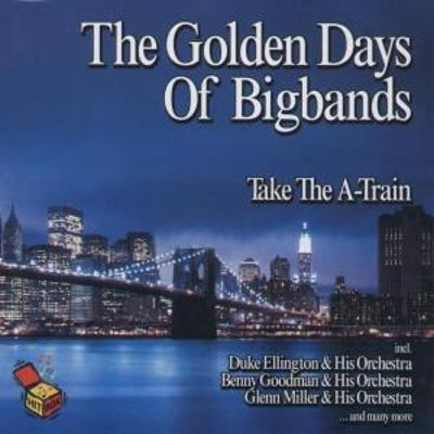 Take the A-Train: The Golden Days of Big Band