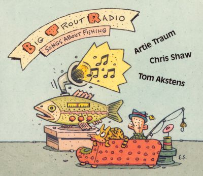 Big Trout Radio: Songs About Fishing