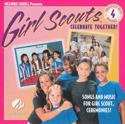 Girl Scouts Greatest Hits, Vol. 4: Celebrate Together