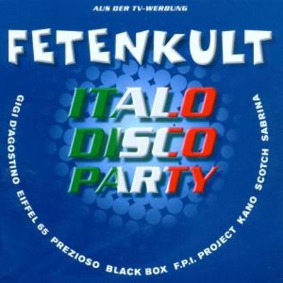 Fetenkult Italo Disco - Various Artists | Songs, Reviews
