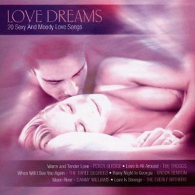 Love Dreams: 20 Sexy and Moody Love Songs