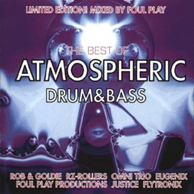 The Best of Atmospheric Drum & Bass - Foul Play | Songs