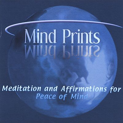 Mind Prints: Meditation and Affirmations for Peace of Mind