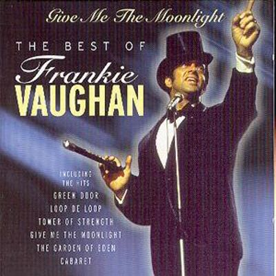 Give Me the Moonlight: The Best of Frankie Vaughan