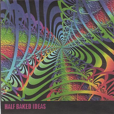 Half Baked Ideas