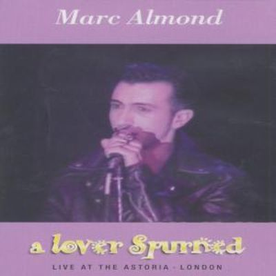 A Lover Spurned: Live at the Astoria, London