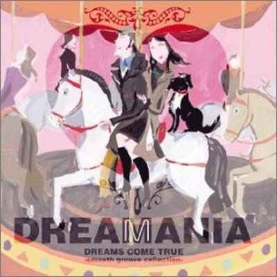 Dreamania: Dreams Come True Smooth Groove Collection