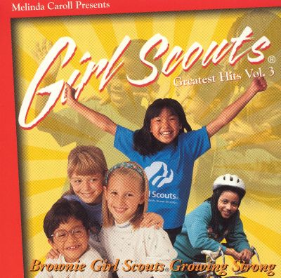 Girl Scouts Greatest Hits, Vol. 3: Brownie Girl Scouts Growing