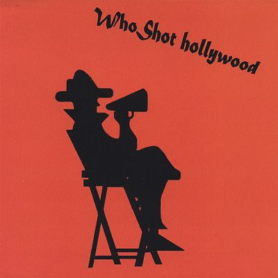 Who Shot Hollywood