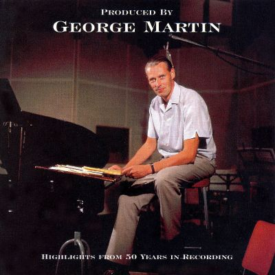 produced by george martin highlights of 50 years various artists songs reviews credits