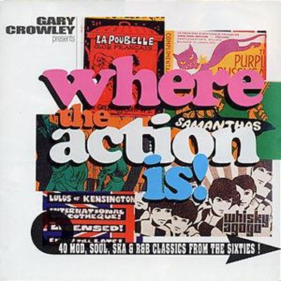Gary Crowley Presents...Where the Action Is!