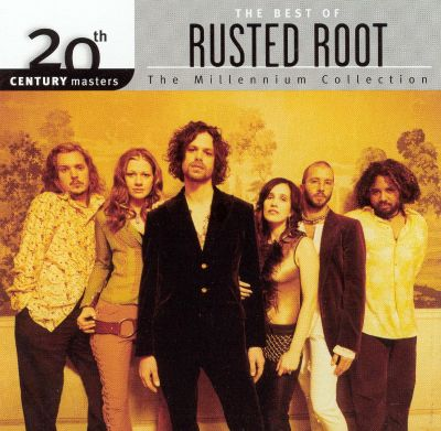 20th century masters the millennium collection the best of rusted root rusted root songs. Black Bedroom Furniture Sets. Home Design Ideas