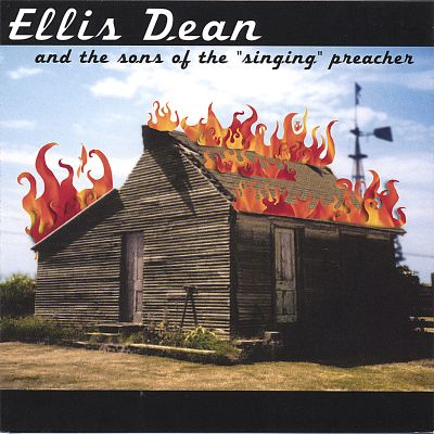 Ellis Dean and the Sons of the Singing Preacher