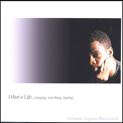 What a Life...Longing, Searching, Hoping