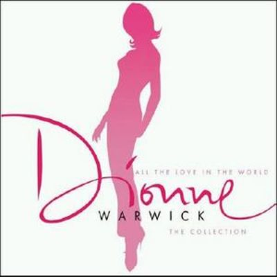 All the Love in the World: The Dionne Warwick Collection