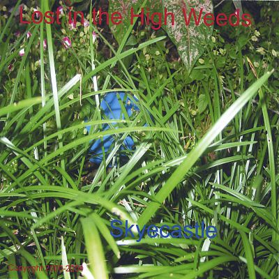 Lost in the High Weeds