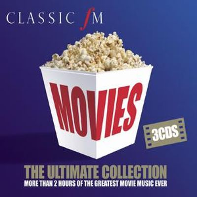 Classic FM Movies: The Ultimate Collection