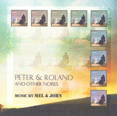 Peter & Roland and Other Noises