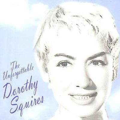 The Unforgettable Dorothy Squires