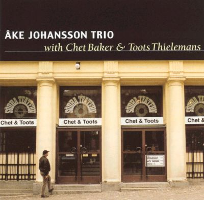 Åke Johansson Trio with Chet Baker and Toots Thielemans