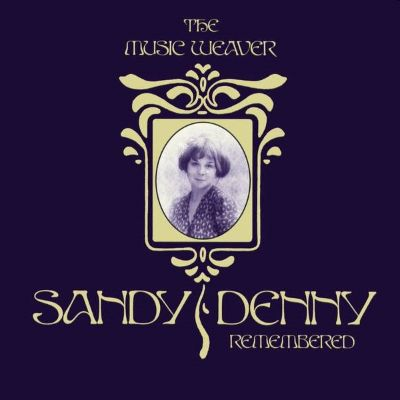 The Music Weaver: Sandy Denny Remembered