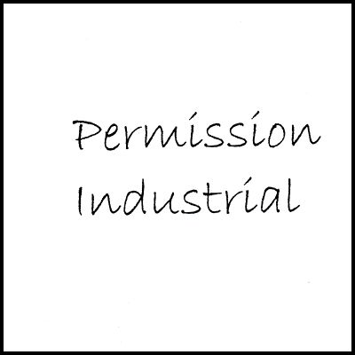 Project Z: Permission Industrial