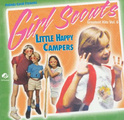 Girl Scouts Greatest Hits, Vol. 6: Little Happy Campers