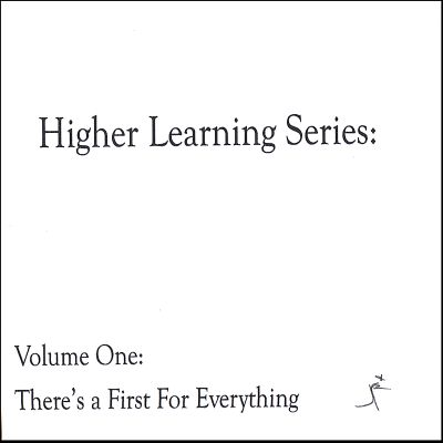 Higher Learning Series, Vol. 1: There's a First for Everything