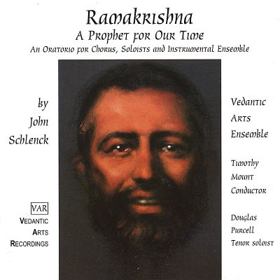 John Schlenck: Ramakrishna, a Prophet for Our Time