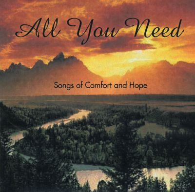 All You Need: Songs of Comfort and Hope
