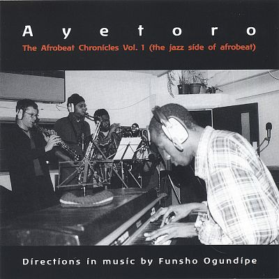 The Afrobeat Chronicles, Vol. 1: the Jazz Side of Afrobeat
