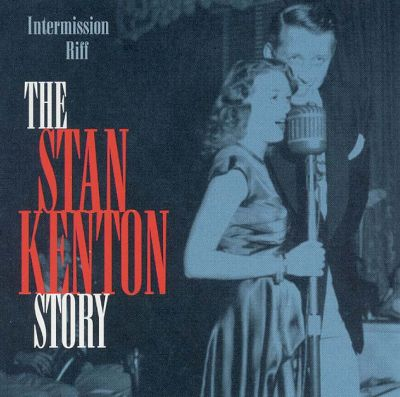 Stan Kenton Story: Intermission Riff