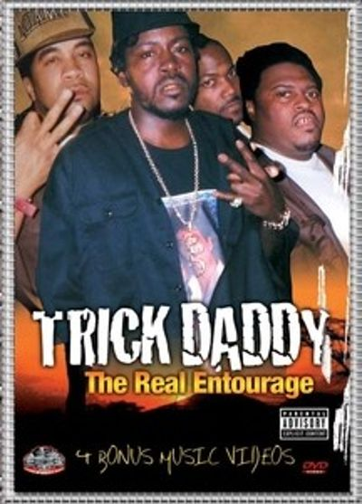 Trick Daddy: The Real Entourage