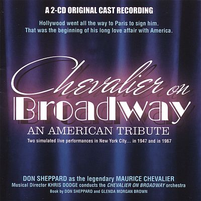 Chevalier on Broadway: An American Tribute