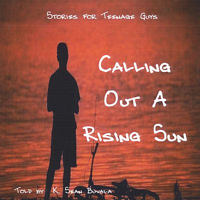 Calling Out a Rising Sun: Stories for Teenage Guys
