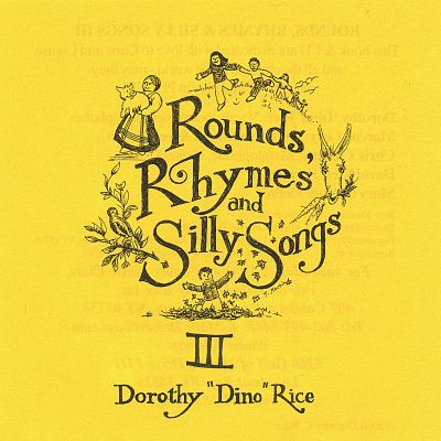 Rounds, Rhymes & Silly Songs, Vol. 3