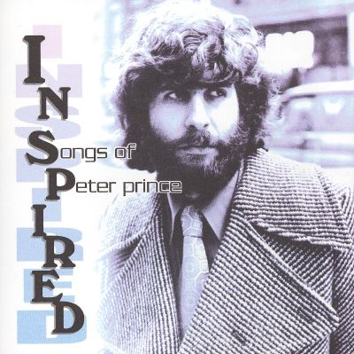 Inspired: Songs of Peter Prince