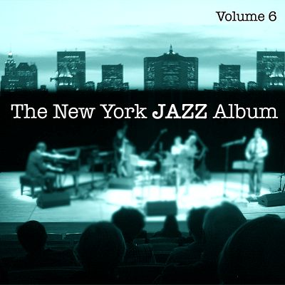 The New York Jazz Album, Vol. 6: Third Stream, Avant Garde, Ambient, Tango and 20th Century Classical