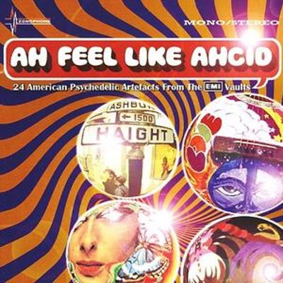 Ah Feel Like Ahcid (24 American Psychedelic Artefacts From The EMI Vaults)