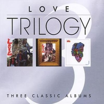 Trilogy: Love/Da Capo/Forever Changes