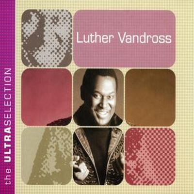 The Ultra Selection - Luther Vandross | Songs, Reviews, Credits ...