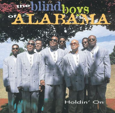 Holdin' On - The Five Blind Boys of Alabama | Songs ...
