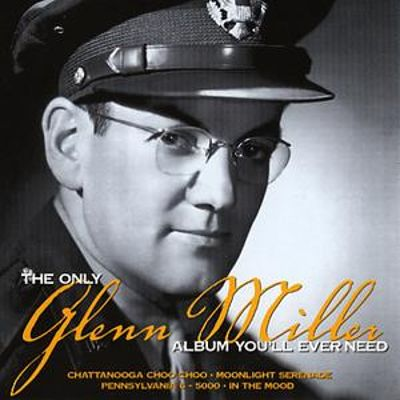 The Only Glenn Miller Album You'll Ever Need