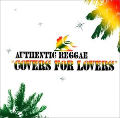 Authentic Reggae: Covers for Lovers