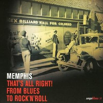 Memphis: That's All Right! From Blues to Rock 'n' Roll