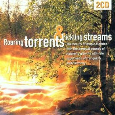 Roaring Torrents and Trickling Streams