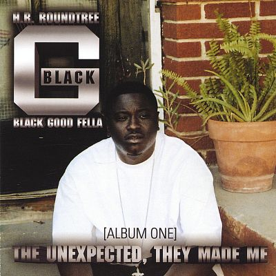 Black-G. The Unexpected, They Made Me