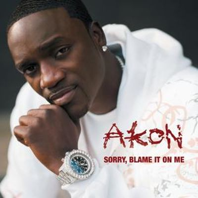 cd akon - sorry blame it on me