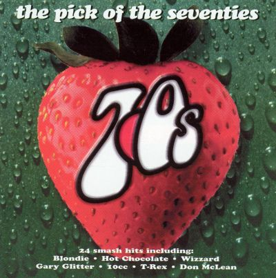 The Pick Of The 70 S Various Artists Songs Reviews